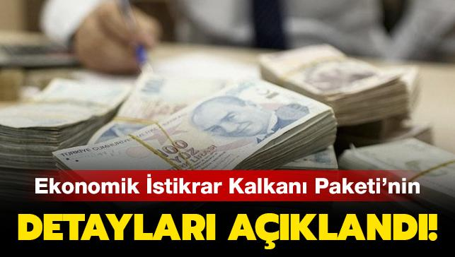 Ekonomik İstikrar Kalkanı Paketi'nin detayları açıklandı!