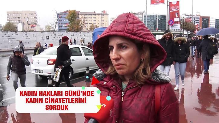 5 Aralık Dünya Kadın Hakları Günü'nde Vatandaşa Kadın Cinayetlerini Sorduk