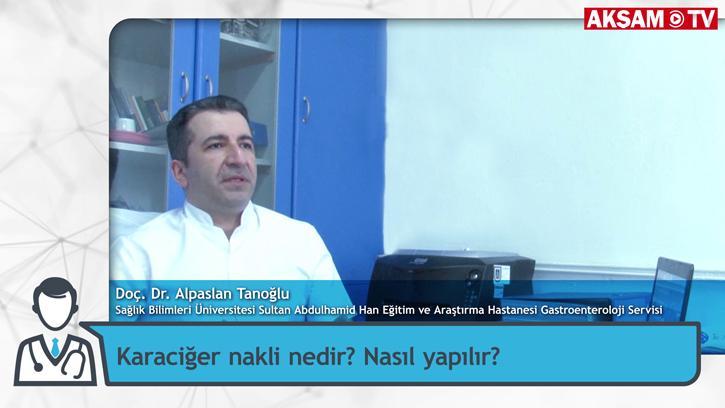 Karaciğer Nakli Nedir? Nasıl Yapılır? | Doç. Dr. Alpaslan Tanoğlu