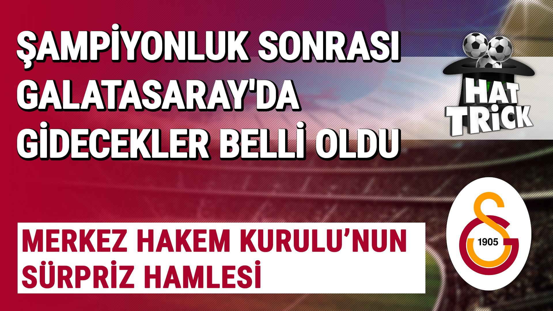 Şampiyon Galatasaray'da Gidecekler Belli Oldu! İşte O İsimler...