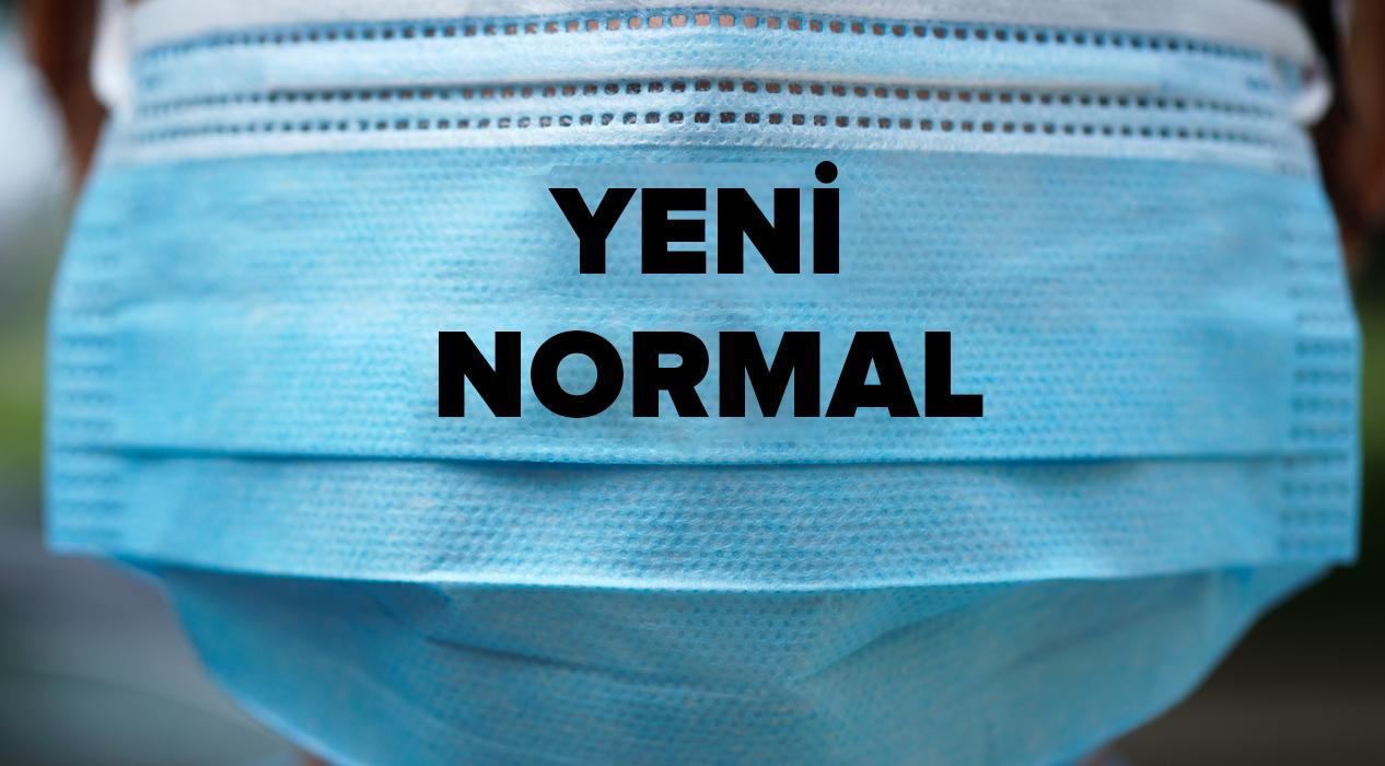 1 Haziran'da başlayacak normalleşme sürecinde yapılması gerekenler neler ?