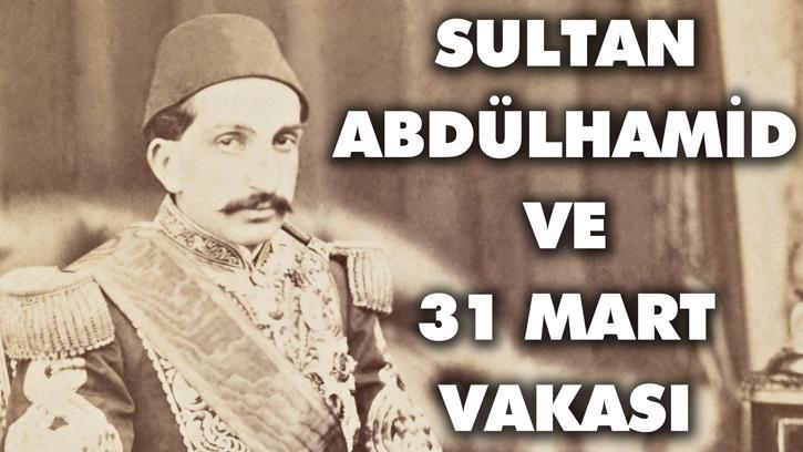31 Mart Vakası Nedir? | Osmanlı'da Modern Anlamda Ordunun Yönetime İlk Müdahalesi