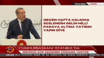 Cumhurbaşkanı Erdoğan: Döviz bir baskı aracıdır. Gelin bu parayı milli paraya çevirelim, yastık altı
