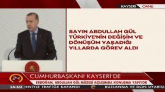 Cumhurbaşkanı Erdoğan: Abdullah Gül'ün Cumhurbaşkanlığı ile vesayete karşı ilk adımlar atılmıştır
