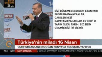 Konya'da halka seslenen Cumhurbaşkanı Recep Tayyip Erdoğan referanduma ilişkin çarpıcı açıklamalarda