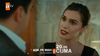 Atv ekranlarının sevilen dizisi Aşk ve Mavi'nin yeni bölüm fragmanı yayınlandı