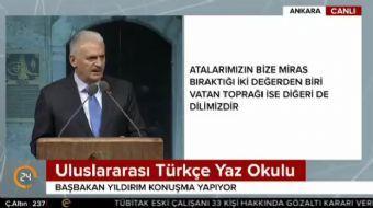 Başbakan Yıldırım, Uluslararası Türkçe Yaz Okulunda bir konuşma yaptı. Yıldırım konuşmasında, 'Anlam