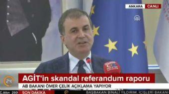 AB Bakanı Ömer Çelik, AGİT'in skandal referandum raporuna ilişkin açıklamalarda bulundu. Bakan Çelik