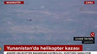 Yunanistan ordusuna ait helikopterin radar bağlantısı kesildi. Helikopterde son dakika alınan bilgiy