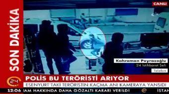 Esenyurt'taki teröristin kaçma anı 24 kameralarına böyle yansıdı