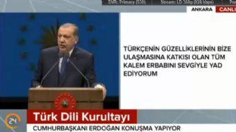 Türk Dili Kurultayında konuşan Cumhurbaşkanı Recep Tayyip Erdoğan önemli açıklamalarda bulundu