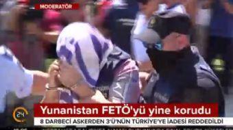 15 Temmuz darbe girişiminde Yunanistana kaçan hain cuntacıların iadesi Yunanistan tarafından yine re