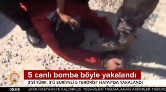 Hatay'da yapılan operasyonda, eylem yapmak için Suriye'den Türkiye'ye geçen 5 canlı bomba yakalandı.