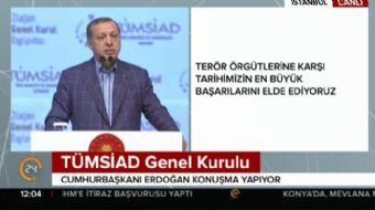 İstanbul'da TÜMSİAD genel kurulunda konuşan Cumhurbaşkanı Recep Tayyip Erdoğan terör örgütlerine yön
