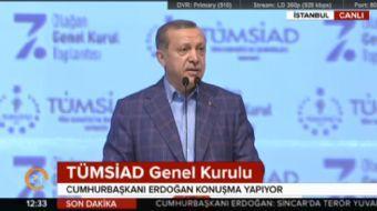 İstanbul'da TÜMSİAD Genel kurulunda konuşma yapan Cumhurbaşkanı Recep Tayyip Erdoğan muhalefete yükl