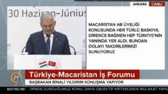 Türkiye-Macaristan iş forumu'nda konuşma yapan Başbakan Binali Yıldırım önemli açıklamalarda bulundu