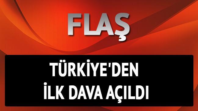 T�rkiye'den ilk dava a��ld�