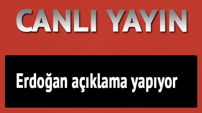 Cumhurba�kan� Erdo�an a��klama yap�yor