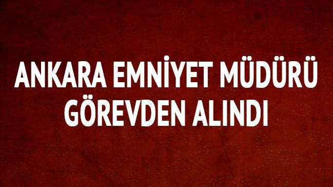 Ankara Emniyet M�d�r� g�revden al�nd�