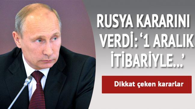 Rusya karar�n� verdi: 1 Aral�k itibariyle...