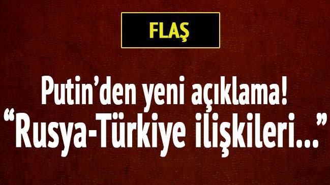 Putin'den T�rkiye a��klamas�