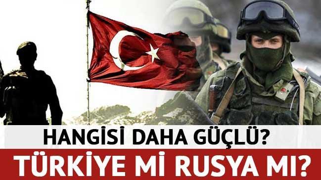 Hangisi daha g��l�? T�rkiye mi Rusya m�?