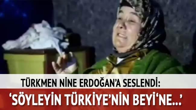 T�rkmen Nine Erdo�an'a seslendi: S�yleyin T�rkiye'nin Beyi'ne...