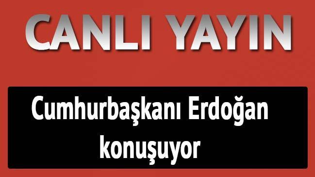 Cumhurba�kan� Erdo�an konu�uyor