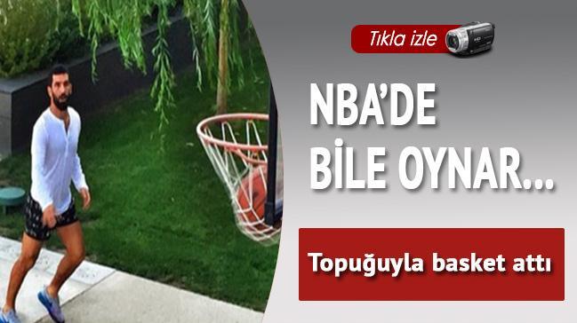 Arda Turan topukla basket att�
