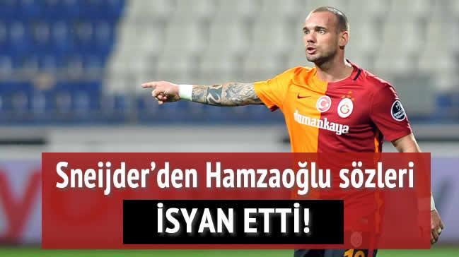 Sneijder ma� sonu patlad�! Hamzao�lu isyan�!