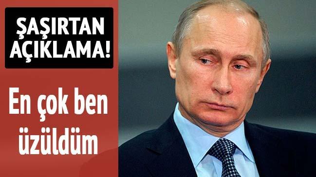 Putin'den �a��rtan a��klama: En �ok ben �z�ld�m