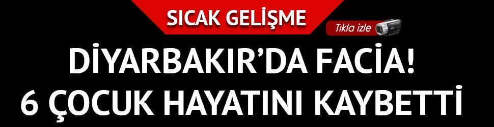 FLA�! Diyarbak�r'da facia!  6 �ocuk yanarak �ld�