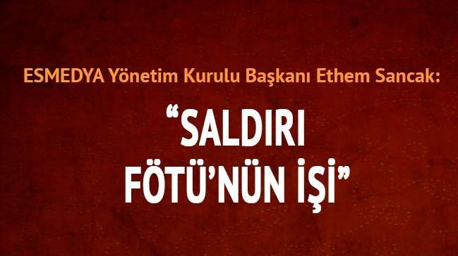 Ethem Sancak: Murat'a sald�r� FET֒n�n i�i