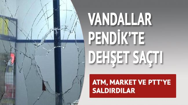 Pendik'te PTT �ubesi ve markete molotoflu sald�r�