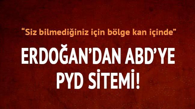 Cumhurba�kan� Erdo�an'dan ABD'ye PYD sitemi
