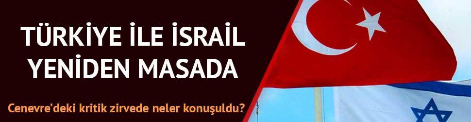 Cenevre'de kritik T�rkiye- �srail zirvesi