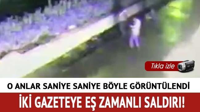 Ter�ristlerin Yeni �afak Gazetesi'ne sald�r� an� kamerada