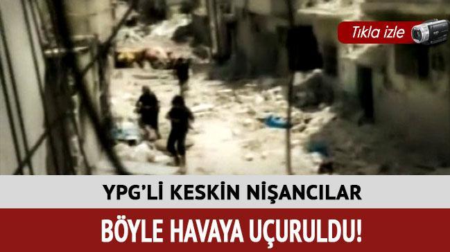 YPG'li keskin ni�anc�lar b�yle havaya u�uruldu!