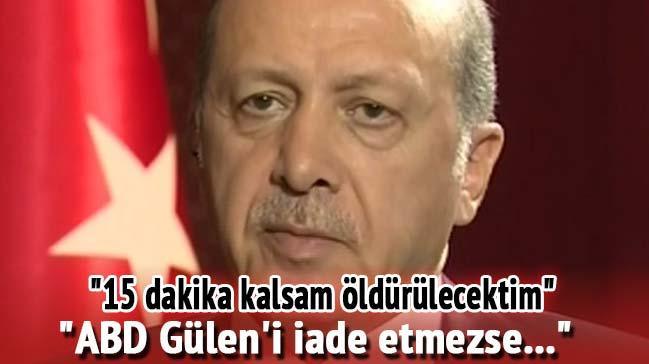 Erdoğan: ABD Gülen'i iade etmezse...