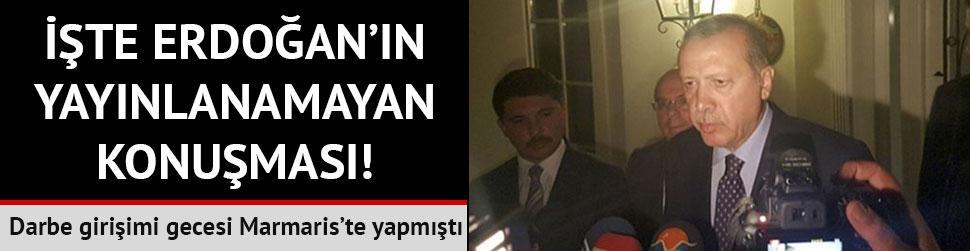 ��te Cumhurba�kan� Erdo�an'�n darbe giri�imi gecesi yapt��� ilk a��klama
