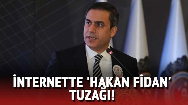 �nternette 'Hakan Fidan' tuza��!