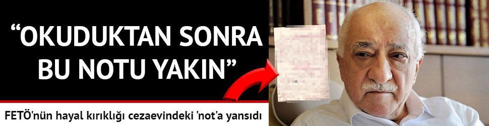 FET�'n�n hayal k�r�kl��� cezaevindeki 'not'a yans�d�
