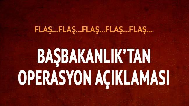 Ba�bakanl�k'tan operasyon a��klamas�