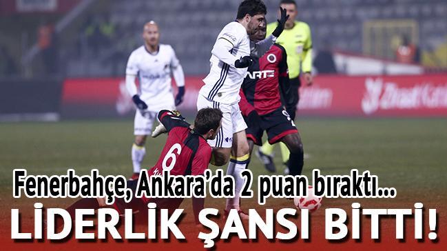 Fenerbahçe, Ankara'da 2 puan bıraktı
