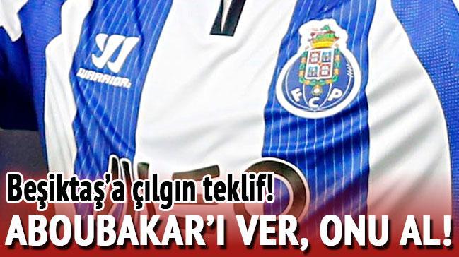Çılgın teklif!  Aboubakar'ı ver, onu al!