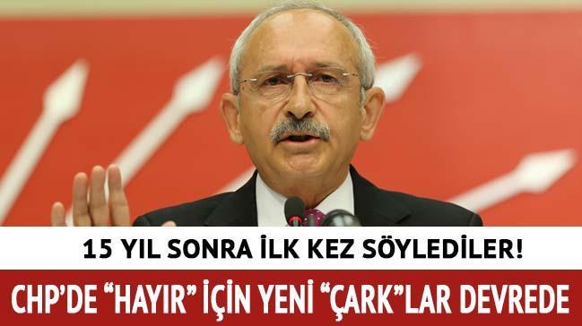 CHP'de 'hayır' için yeni çarklar devrede!