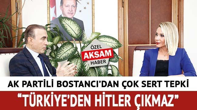 'Türkiye'den Hitler çıkmaz'
