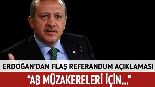 Cumhurbaşkanı Erdoğan'dan flaş açıklama: Referandum yapabiliriz