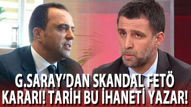 Galatasaray iki FETÖ'cüyü atamadı tarih bu ihaneti yazar!