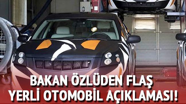 Bakandan flaş yerli otomobil açıklaması!